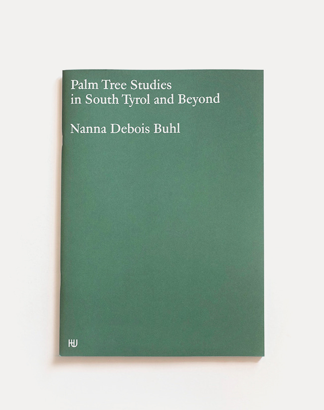 [Nanna Debois Buhl] Palm Tree Studies in South Tyrol and Beyond
