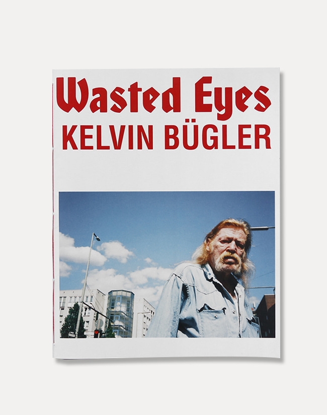 [Kelvin Bügler]Wasted Eyes