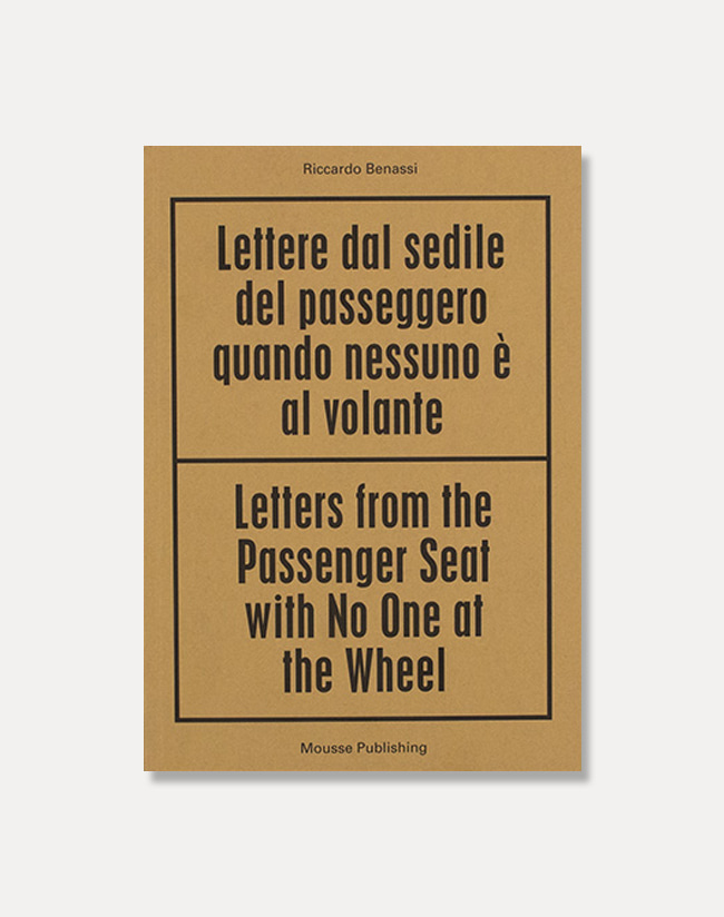 [Riccardo Benassi]Letters from the Passenger Seat with No One at the Wheel